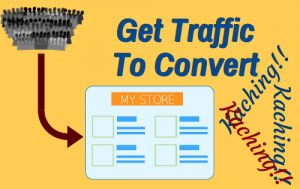 get your traffic to convert